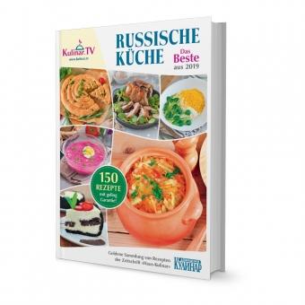 Das große Kochbuch der russischen Küche 2019, Kollektion der besten Gerichte zur Mahlzeiten